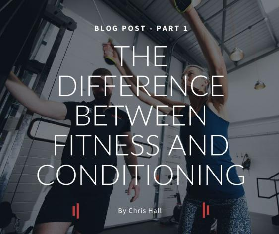 What's The Difference Between Fitness and Conditioning?